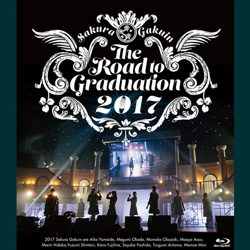 さくら学院 The Road to Graduation 2017 ~My Road~